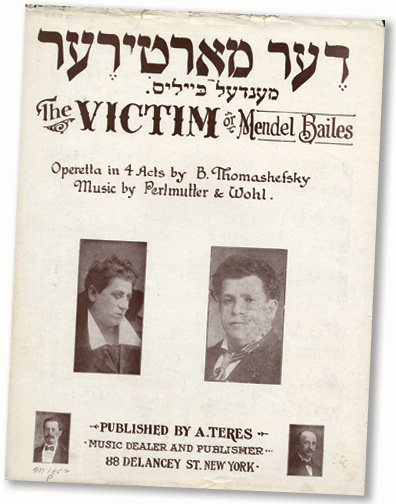 The Victim, an operetta about Mendel Beilis, written by Boris Thomashefsky, 1913. (Courtesy of the Library of Congress.)