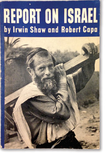 Report on Israel by Irwin Shaw and Robert Capa, published by Simon & Schuster, New York, 1950.