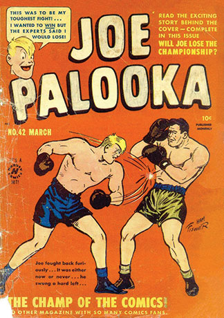 "Joe Palooka, ""America's most famous comic hero,"" with illustrations by Ham Fisher, 1948."