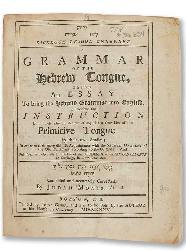 Dickdook Leshon Gnebreet: A Grammar of the Hebrew Tongue by Judah Monis, Boston, 1735. (Courtesy of the Princeton Theological Seminary.)
