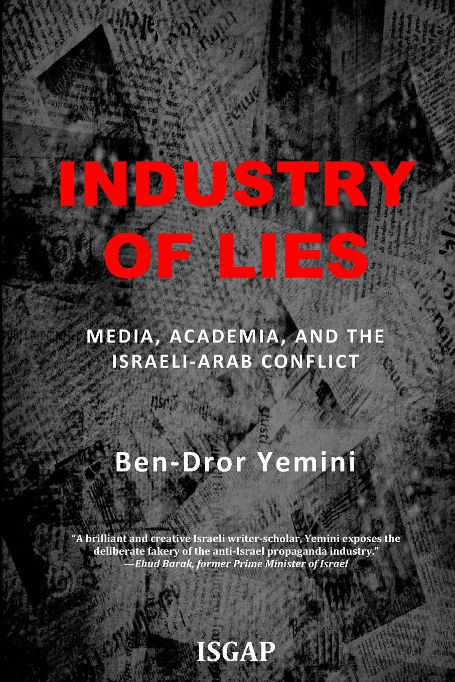 Industry of Lies: Media, Academia, and the Israeli-Arab Conflict Cover