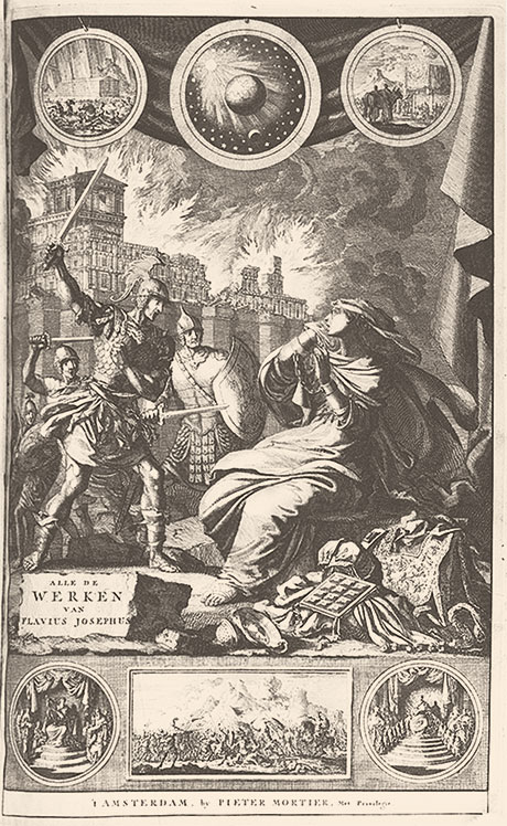 Title page of a Dutch translation of Josephus's works depicting the capture of Jerusalem, Amsterdam, 1704. (Courtesy of the University of Michigan.)